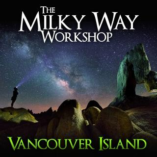 Milky Way Photography Worlshop on Vancouver Island