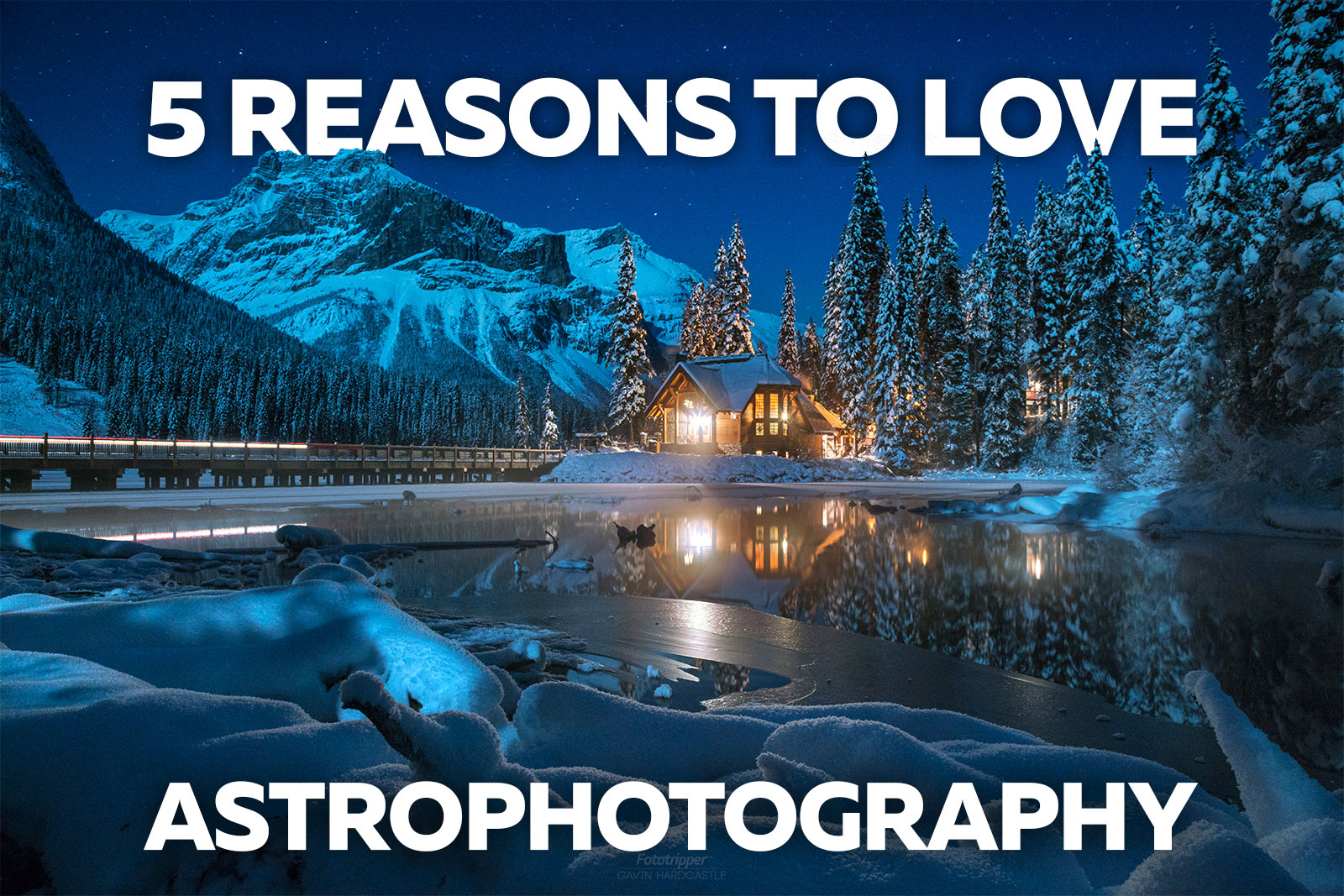 5 Reasons to Love Astrophotography