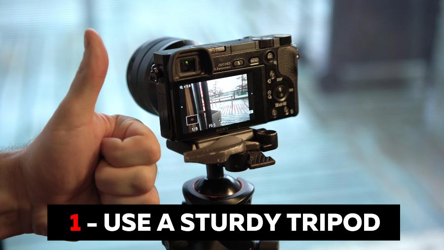 Use a Sturdy Tripod